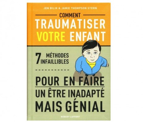 """Livre """"Comment traumatiser votre enfant"""""""